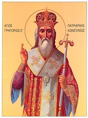SAINT GREGORY V, NEW HIEROMARTYR, PATRIARCH OF CONSTANTINOPLE